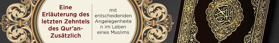Eine Erläuterung des letzten Zehntels des Qur'an- Zusätzlich mit entscheidenden Angelegenheiten im Leben eines Muslims