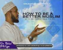 How To Be A Better Muslim ?