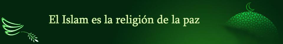 El Islam es la religión de la paz