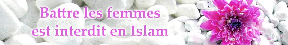 Battre les femmes est interdit en Islam