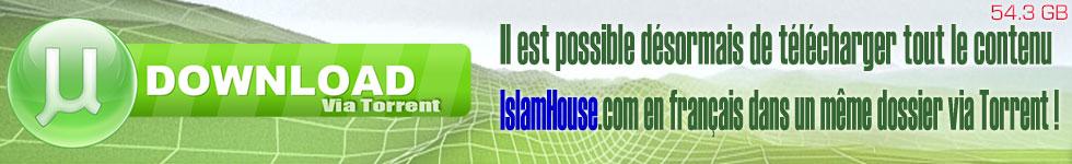 Il est possible désormais de télécharger tout le contenu islamhouse.com en français dans un même dossier via Torrent !