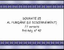 Le Coran en vidéos sous-titrées [025] Le Discernement : première partie (par Abderrahman Ibn Abdelaziz As-Soudayss, Saoud Ibn Ibrahim Ach-Chouraym et Abdallah Ibn Awwad Al-Jouhany)
