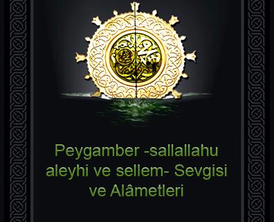 Peygamber -sallallahu aleyhi ve sellem- Sevgisi ve Alâmetleri
