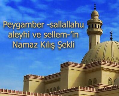 Peygamber -sallallahu aleyhi ve sellem-'in Namaz Kılış Şekli